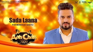 Saada Laana Parminder Sidhu Free MP3 Song Download 320 Kbps
