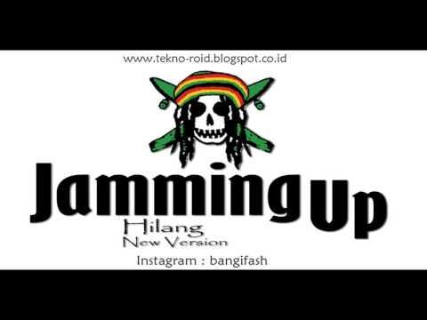 Jamming Up - Hilang (New Version)