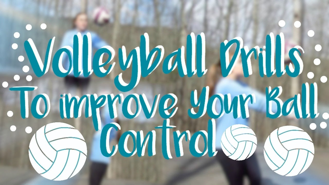 Volleyball Drills To Improve Ball Control Youtube