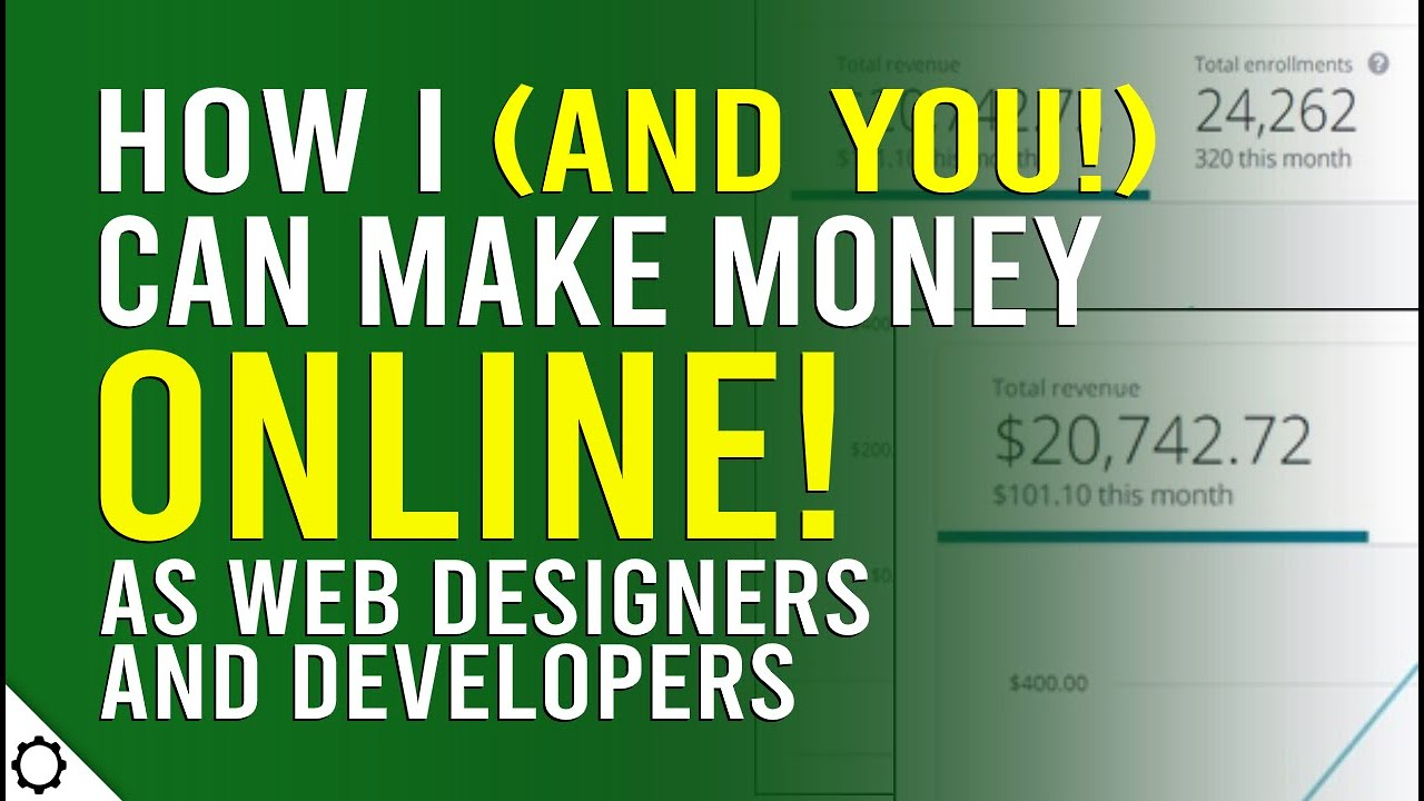 How To Make Money Online As A Web Designer And Developer With Evidence And Support Youtube