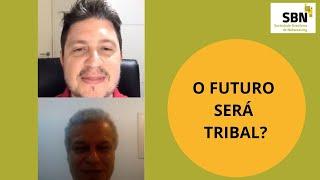 SBN Live - Conversa com Cari: O Futuro será tribal?