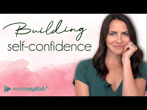 Building self-confidence to speak confident English