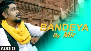 Bandeya (Audio)Mir | Zenif | Latest Hindi Song 2016 | T-Series