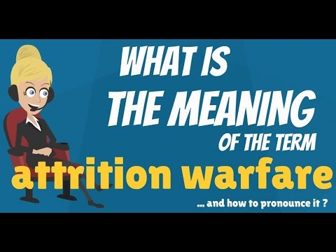 What is ATTRITION WARFARE? What does ATTRITION WARFARE mean? ATTRITION  WARFARE meaning