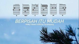 Lirik & Chord Berpisah Itu Mudah (Rizky Febian & Mikha Tambayong)