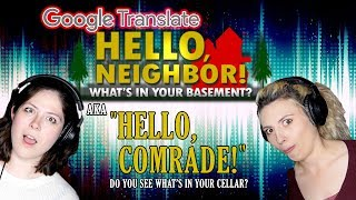 "WHAT'S IN YOUR BASEMENT: Google Translated (aka ""Hello, Comrade!"")"