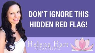 The Hidden Red Flag You Should NEVER Ignore In Dating And Relationships