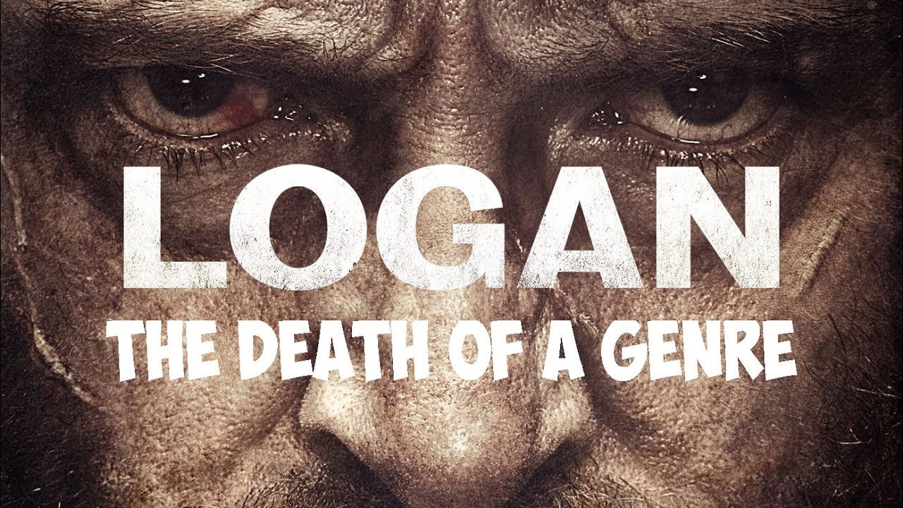 Logan - The Death Of A Genre