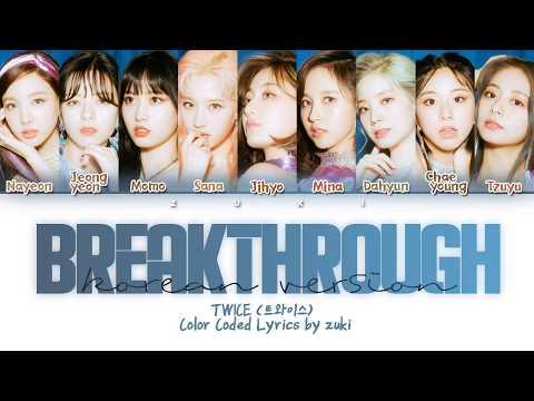 Breakthrough (Korean Ver.) - TWICE (트와이스) [HAN/ROM/ENG COLOR CODED LYRICS]