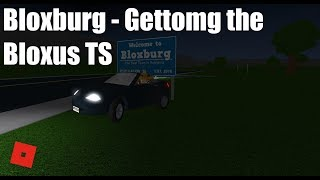 Getting the Bloxus TS!!(convertible) - ROBLOX - Bloxburg