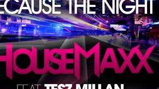 Housemaxx feat. Tesz Millan - Because the Night (Edit Mix) [Official]
