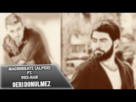 MacroBeatz [Alper] ft. Ouz-Han - Geri Dönülmez (Official Audio)