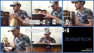 Abdullah - NOBODY • Percussion Cover by Murat Yalçın