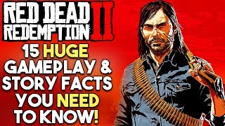 Red Dead Redemption 2 - 15 HUGE Gameplay & Story FACTS You NEED To Know! (PS4 XBOX ONE)