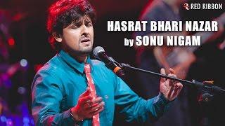 Hasrat Bhari Nazar | Sonu Nigam | Ghazal | Kuchh Dil Ne Kaha | Red Ribbon