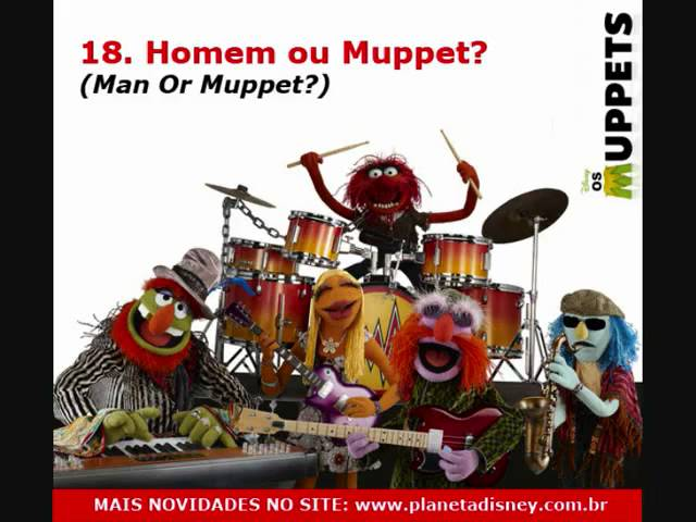 18. Homem ou Muppet  (Man Or Muppet ) - Trilha Sonora de OS MUPPETS Travel Video