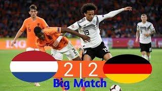 Big Match   Jerman vs Belanda 2-2 Highlight and Goals 20-11-2018