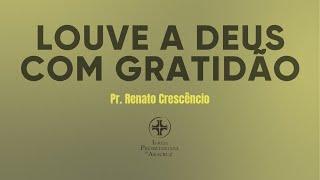 Palavra Viva - Louve a Deus Com gratidão Sl. 103 1-5 |Pr. Renato Crescencio|