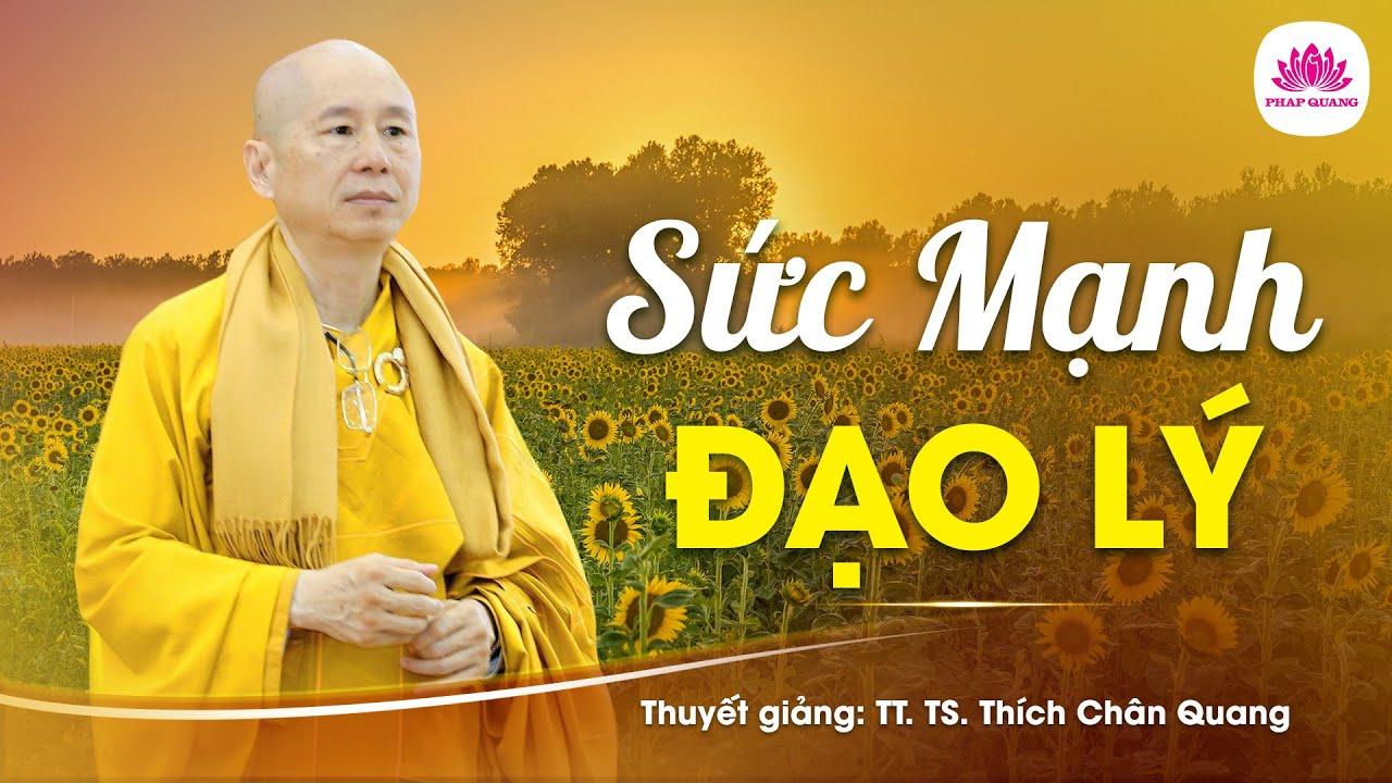 Download Sức Mạnh Của Đạo Lý - Thượng Tọa Thích Chân Quang