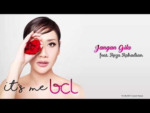 "Bunga Citra Lestari - Jangan Gila (""It's Me BCL"" Concert Version) Feat. Reza Rahadian"