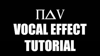 Vocal Effect Tutorial - NAV (FL Studio 12)