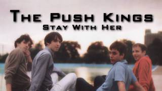 Watch Push Kings Stay With Her video