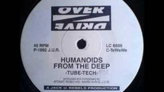 Humanoids From The Deep - Tube Tech