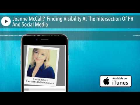 Joanne McCall׃ Finding Visibility At The Intersection Of PR And Social Media