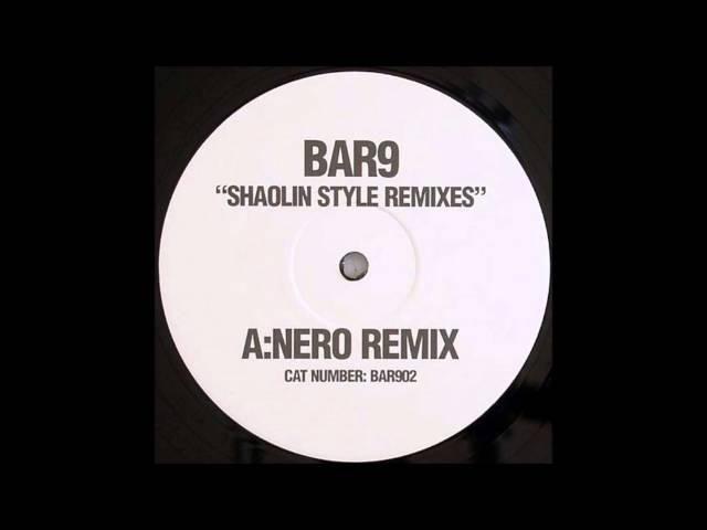 [HD] Bar9 - Shaolin Style (Nero remix) [Full]