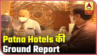 Patna Hotels Gear Up Before Unlocking On June 8 | ABP News