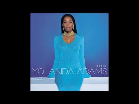 Im Gonna Be Ready   Yolanda Adams,  Believe  released Dec 04, 2001
