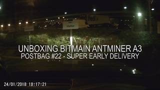 Postbag #24 Unboxing the Miners - Super Quick Antminer A3 - Unbox and Setup 24/01/2018 Bitmain
