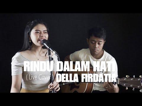 RINDU DALAM HATI - ARSY FT JODIE (Live Cover) DELLA FIRDATIA