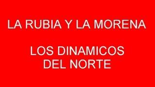 KARAOKE - La Rubia Y La Morena - Los Dinamicos Del Norte