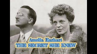 AMELIA EARHART- THE SECRET SHE KNEW