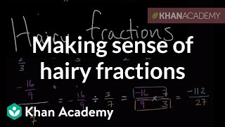 Making Sense Of Hairy Fractions | 7th Grade | Khan Academy