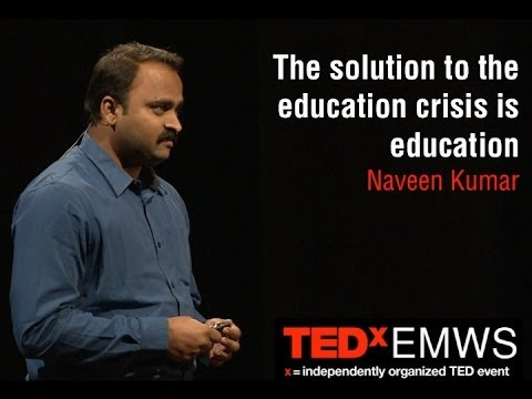 The solution to the education crisis is education: Naveen Kumar at TEDxEMWS