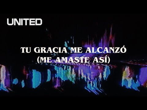 tu-gracia-me-alcanzó-(-me-amaste-así)---offical-lyric-video---hillsong-united