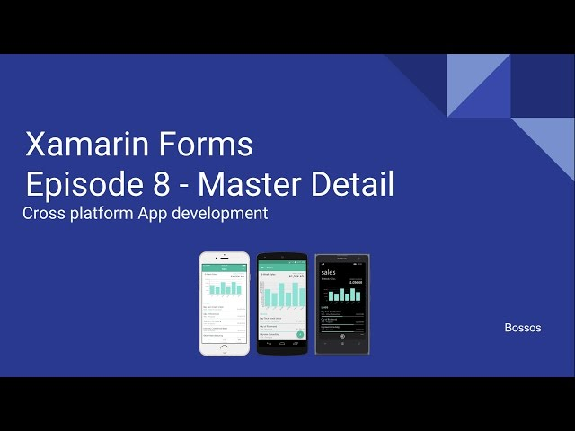 Xamarin Tutorial Episode 8 - Master Detail