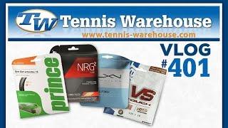 TW VLOG #401 - Tennis Strings Explained