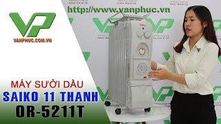 Giới thiệu máy sưởi dầu Saiko OR-5211T với 11 thanh sưởi