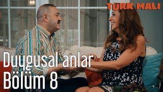 Türk Malı 8. Bölüm (Final) - Duygusal Anlar