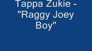 "Tappa Zukie - ""Raggy Joey Boy"""