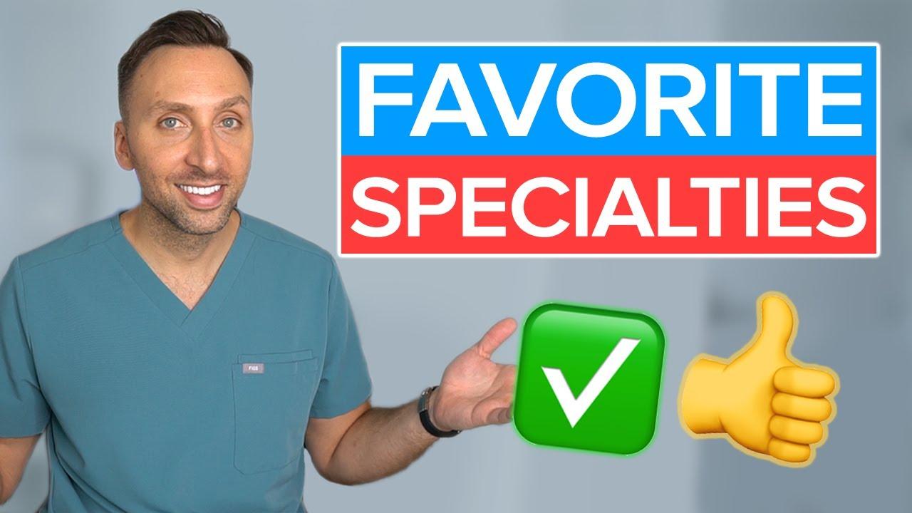 My FAVORITE Medical Specialties