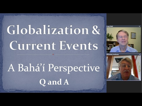Web Talk #24 | Q & A- Globalization and Current Events- A Baha
