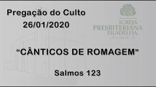 pregação (Cânticos de romagem) 26/01/2020