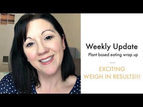 weekly-update-|-exciting-weigh-in!!-|-plant-based-week-wrap-up