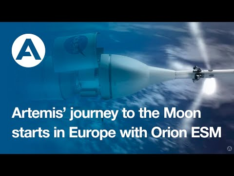 Artemis' journey to the Moon starts in Europe with Orion ESM