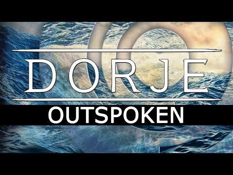 Dorje  Outspoken