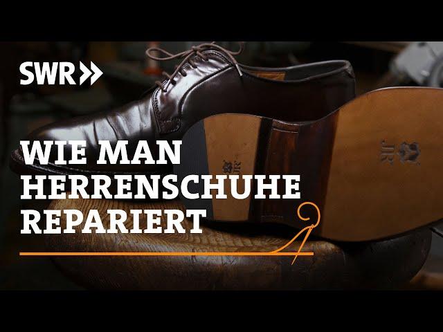 Wie man Herrenschuhe repariert | SWR Handwerkskunst